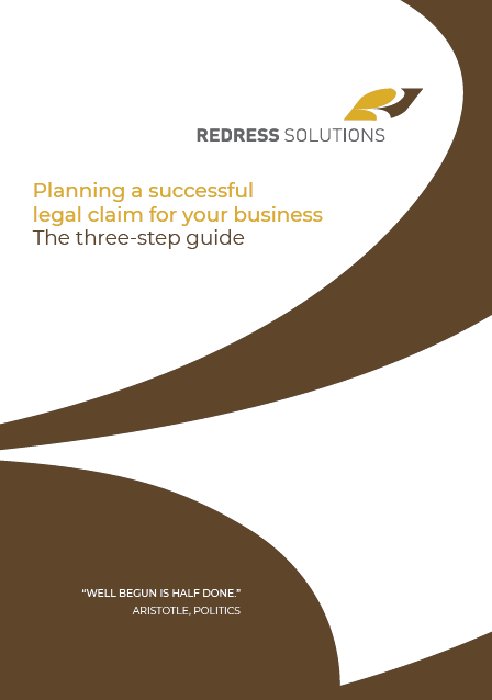 Planning a successful legal claim for your business – free download | Redress Solutions